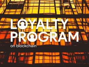 blockchain loyalty 290x220 - 忠誠計劃(loyalty rewards programs)如何實踐及運行?